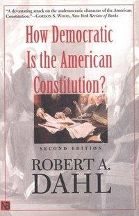 bokomslag How Democratic Is the American Constitution?