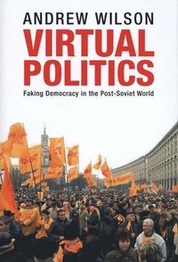 bokomslag Virtual Politics: Faking Democracy in the Post-Soviet World