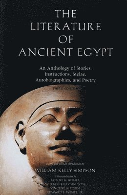 bokomslag The Literature of Ancient Egypt: An Anthology of Stories, Instructions, Stelae, Autobiographies, and Poetry