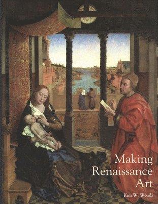 bokomslag Making Renaissance Art