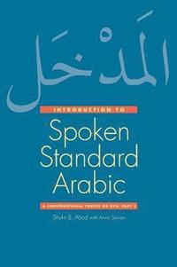 bokomslag Introduction to Spoken Standard Arabic: A Conversational Course [With DVD]