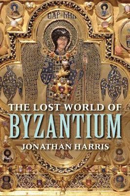 bokomslag The Lost World of Byzantium