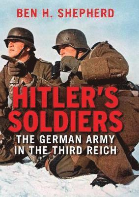 bokomslag Hitler's Soldiers: The German Army in the Third Reich