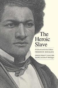 bokomslag The Heroic Slave: A Cultural and Critical Edition
