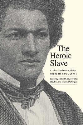 bokomslag The Heroic Slave: A Cultural and Critical Edition