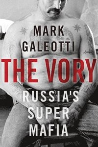 bokomslag The Vory: Russia's Super Mafia