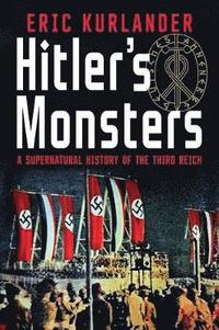 bokomslag Hitler's Monsters: A Supernatural History of the Third Reich