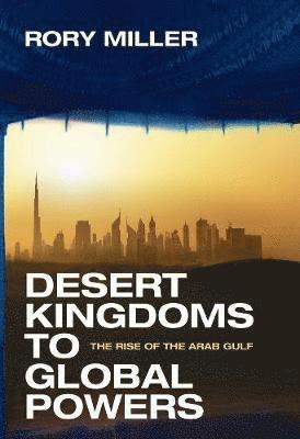 bokomslag Desert Kingdoms to Global Powers