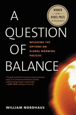 bokomslag A Question of Balance: Weighing the Options on Global Warming Policies
