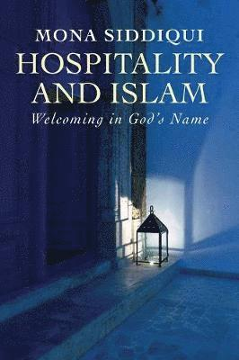 bokomslag Hospitality and Islam: Welcoming in God's Name