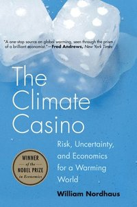 bokomslag The Climate Casino: Risk, Uncertainty, and Economics for a Warming World