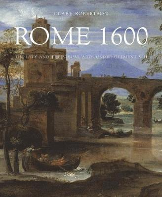 bokomslag Rome 1600 - the city and the visual arts under clement viii
