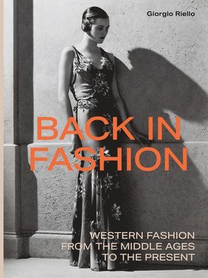 bokomslag Back in Fashion: Western Fashion from the Middle Ages to the Present