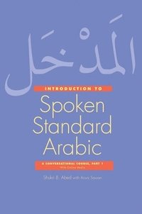 bokomslag Introduction to Spoken Standard Arabic: A Conversational Course, Part 1, With Online Media