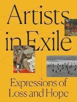 bokomslag Artists in exile - expressions of loss and hope