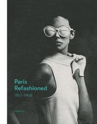 bokomslag Paris Refashioned, 1957-1968