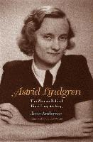 bokomslag Astrid Lindgren: The Woman Behind Pippi Longstocking