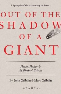 bokomslag Out of the Shadow of a Giant: Hooke, Halley, and the Birth of Science