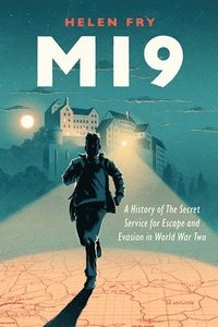 bokomslag MI9: A History of the Secret Service for Escape and Evasion in World War Two