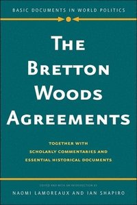 bokomslag The Bretton Woods Agreements