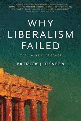 bokomslag Why Liberalism Failed