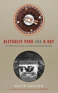 bokomslag Bletchley Park and D-Day