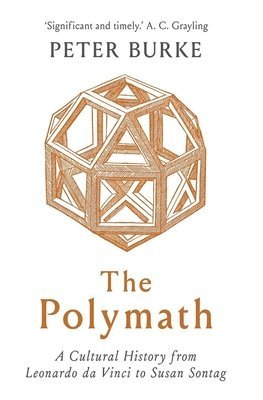 bokomslag The Polymath: A Cultural History from Leonardo da Vinci to Susan Sontag
