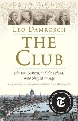 bokomslag The Club: Johnson, Boswell, and the Friends Who Shaped an Age
