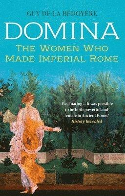 bokomslag Domina: The Women Who Made Imperial Rome