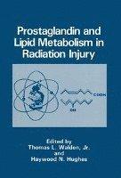bokomslag Prostaglandin and Lipid Metabolism in Radiation Injury