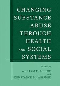 bokomslag Changing Substance Abuse Through Health and Social Systems