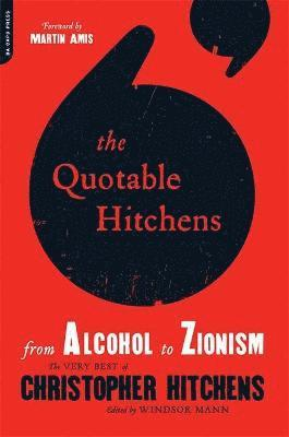 bokomslag Quotable hitchens - from alcohol to zionism--the very best of christopher h
