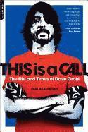 bokomslag This Is a Call: The Life and Times of Dave Grohl