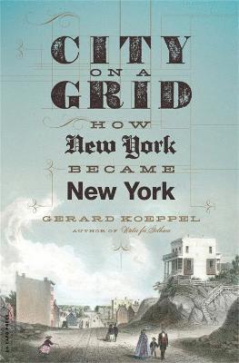 bokomslag City on a grid - how new york became new york