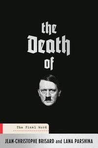 bokomslag The Death of Hitler: The Final Word