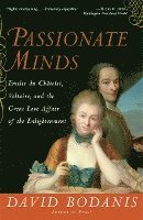 bokomslag Passionate Minds: Emilie Du Chatelet, Voltaire, and the Great Love Affair of the Enlightenment