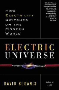 bokomslag Electric Universe: How Electricity Switched on the Modern World