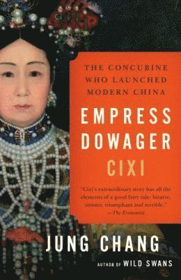 bokomslag Empress Dowager CIXI: The Concubine Who Launched Modern China