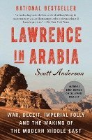 bokomslag Lawrence in Arabia: War, Deceit, Imperial Folly and the Making of the Modern Middle East