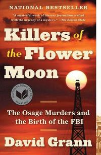 bokomslag Killers of the Flower Moon: The Osage Murders and the Birth of the FBI