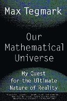 bokomslag Our Mathematical Universe: My Quest for the Ultimate Nature of Reality