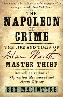 bokomslag The Napoleon of Crime: The Life and Times of Adam Worth, Master Thief
