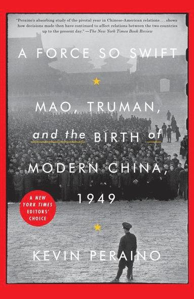 bokomslag A Force So Swift: Mao, Truman, and the Birth of Modern China, 1949
