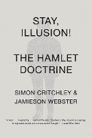 bokomslag Stay, Illusion!: The Hamlet Doctrine