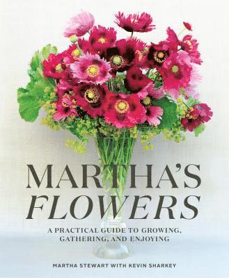 bokomslag Martha's Flowers: A Practical Guide to Growing, Gathering, and Enjoying