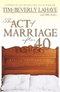 bokomslag The Act of Marriage After 40
