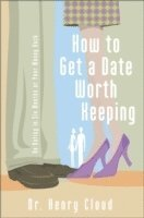bokomslag How to Get a Date Worth Keeping