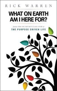 bokomslag What on Earth Am I Here For? Purpose Driven Life