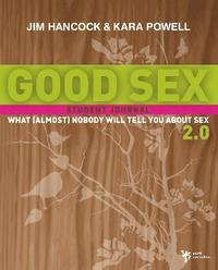bokomslag Good Sex 2.0: What (Almost) Nobody Will Tell You about Sex