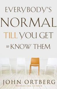 bokomslag Everybody's Normal Till You Get to Know Them